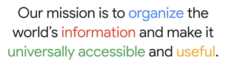 """Screenshot of Google's mission statement: """"Google's mission is to organize the world's information and make it universally accessible and useful."""""""